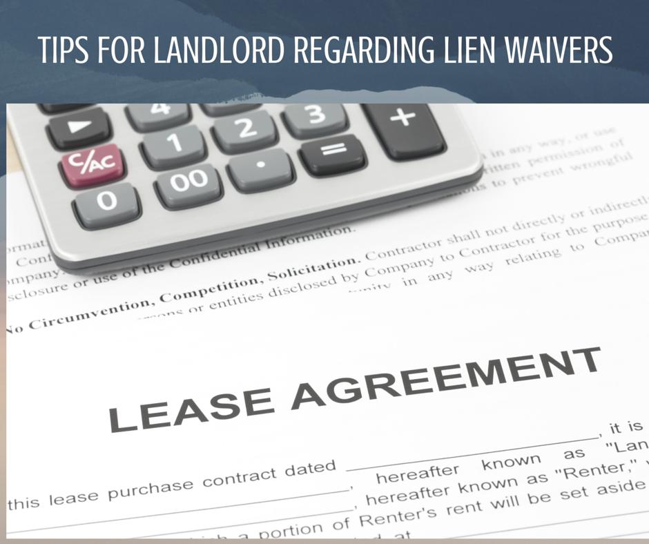 TIPS FOR LANDLORD REGARDING LIEN WAIVERS