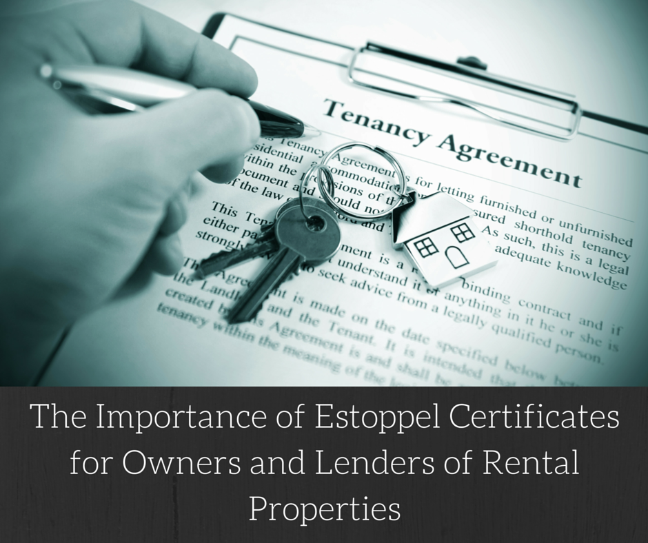 The Importance of Estoppel Certificates for Owners and Lenders of Rental Properties